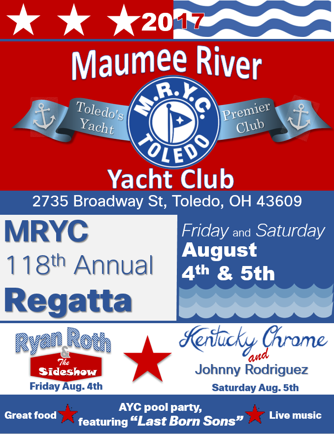 Maumee River Yacht Club, 118th Auunual Regatta - Mark you calendars and make plans to attend the 118th annual MRYC Regatta. Friday and Saturday August 4th and 5th. Featuring music from 3 great live bands, food and the Annual AYC pool party.This event is open to the public!!