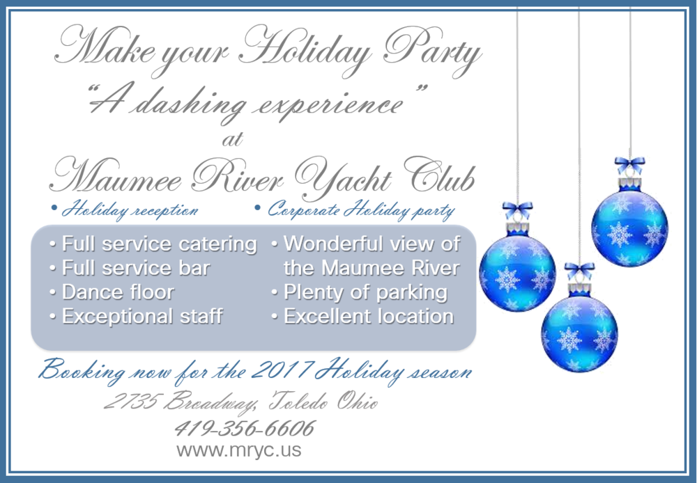 Booking NOW for the 2017 Holiday season - Call us at 419-356-6606 to book your upcoming Holiday party or visit our Banquet section and let us know the details HERE
