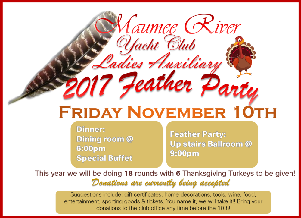 Ladies Auxiliary Feather Party - Friday November 10th. Don't miss this fun and exciting event put together by our wonderful Ladies Auxiliary.