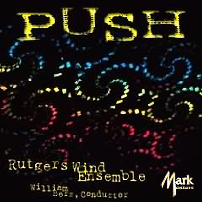 """Push - Rutgers Wind Ensemble"" 