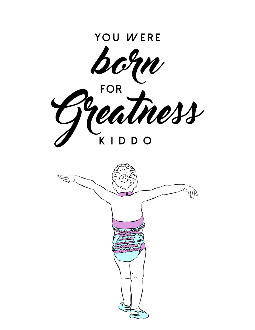 """""""Born for Greatness"""" (After)"""