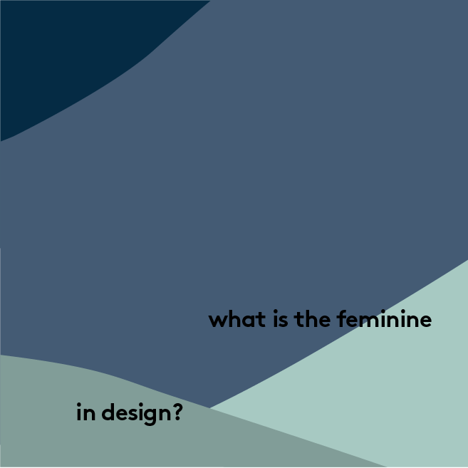 What is the feminine in design?: Fostering alternative design practices