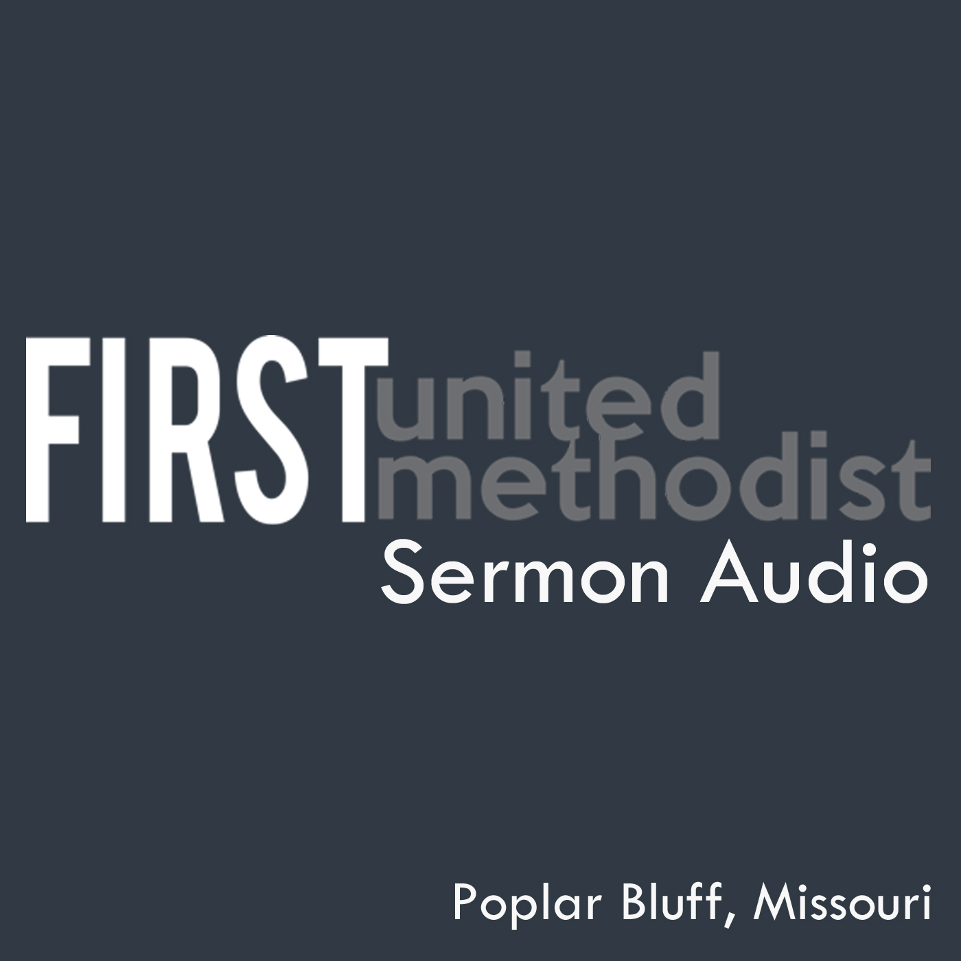 Newest Sermons - First United Methodist Church in Poplar Bluff