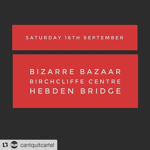 Save the date: 16th September. Hebden Bridge Bazaar. Really hope to see some of you there!  #Repost @cantquitcartel ・・・ We'll be here with a bunch of cool stuff including a rad new design. Also in attendance are a bunch of other awesome independent British brands: @hebtroco @thebonemarket @trickettengland @rubycreagh @linecutsupply also amazing food by @outtolun.ch and gin/booze from @weareginpig
