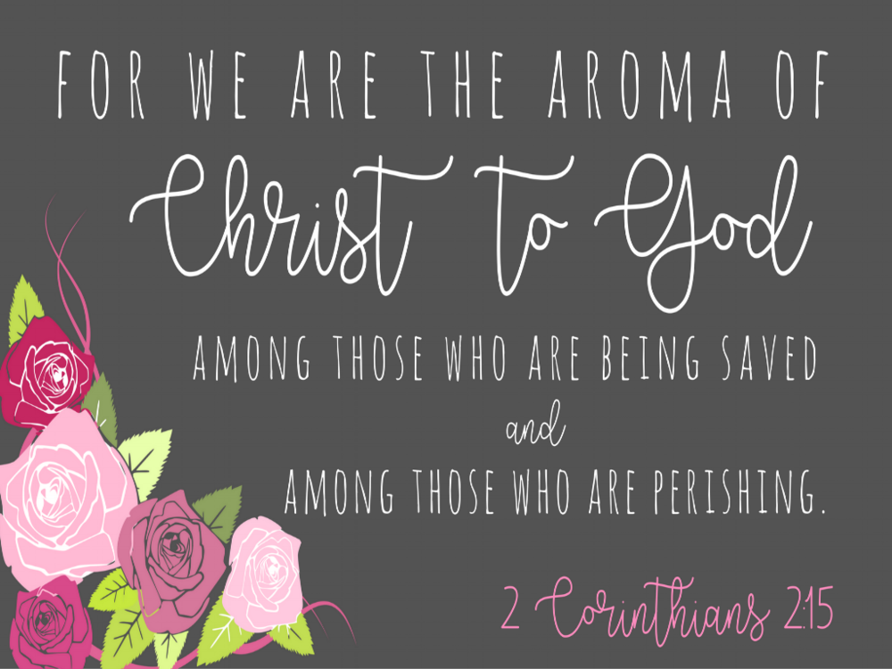 for we are the aroma of Christ to.png