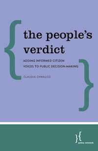 The People's Verdict: Adding Informed Citizen Voices to Public Decision-Making    By Claudia Chwalisz