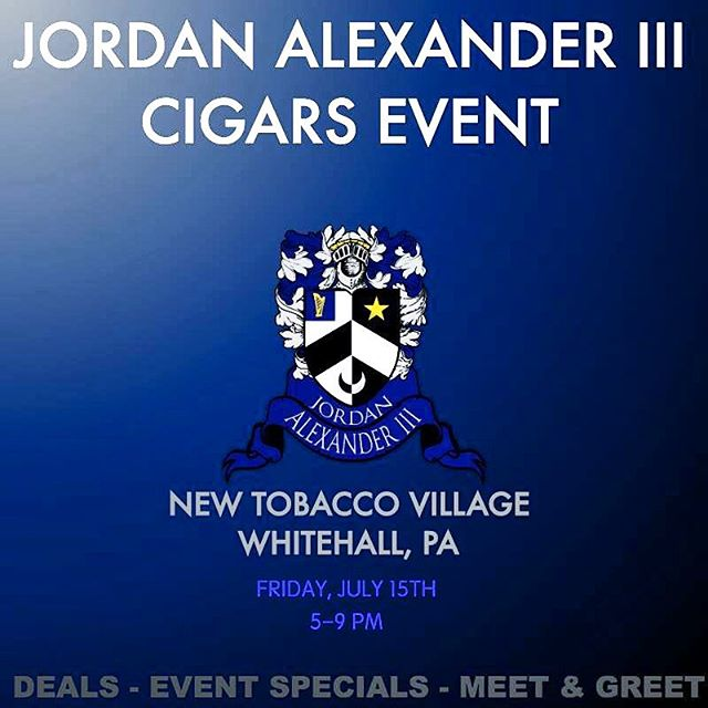 Join us this Friday at New Tobacco Village in Whitehall, PA for a #JA3Cigars event!  #botlpachapter #cigar #cigars #jordanalexanderiii #whitehallpa #botl #cigarevents #ja3 #cigarlife
