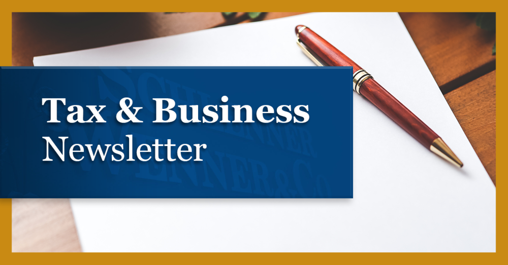 Welcome to this month's edition of our Tax and Business Alert. Our goal is to provide you with current articles on various tax and business topics. The articles are intended to keep you up to date on trends and issues that may impact your business and personal financial affairs.