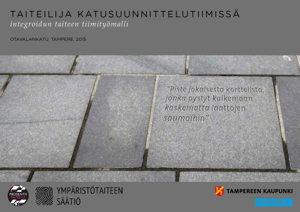 The report of the pilot project I led in Tampere Finland in 2015, on the role of the artist in a street design team.