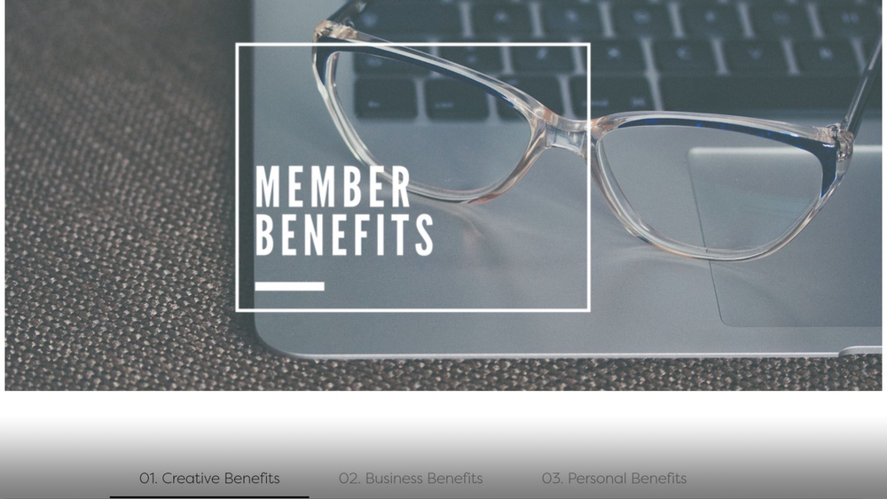 To attract new members, the Member Benefits page received an upgrade so that benefits are clearly defined. Benefits are divided into Creative, Business and Personal categories to show the breadth of offerings.