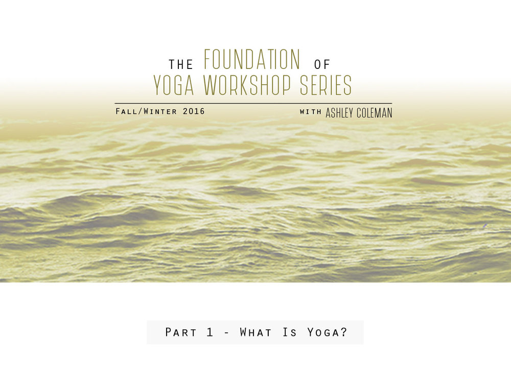 The-Foundation-of-Yoga-Workshop-Series-Product-Photos.jpg