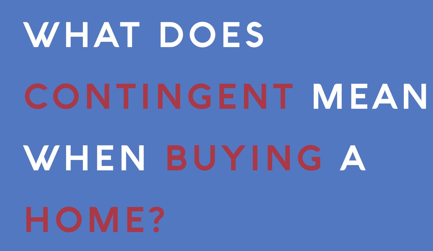 What Does Contingent Mean When Buying a Home? — ELI