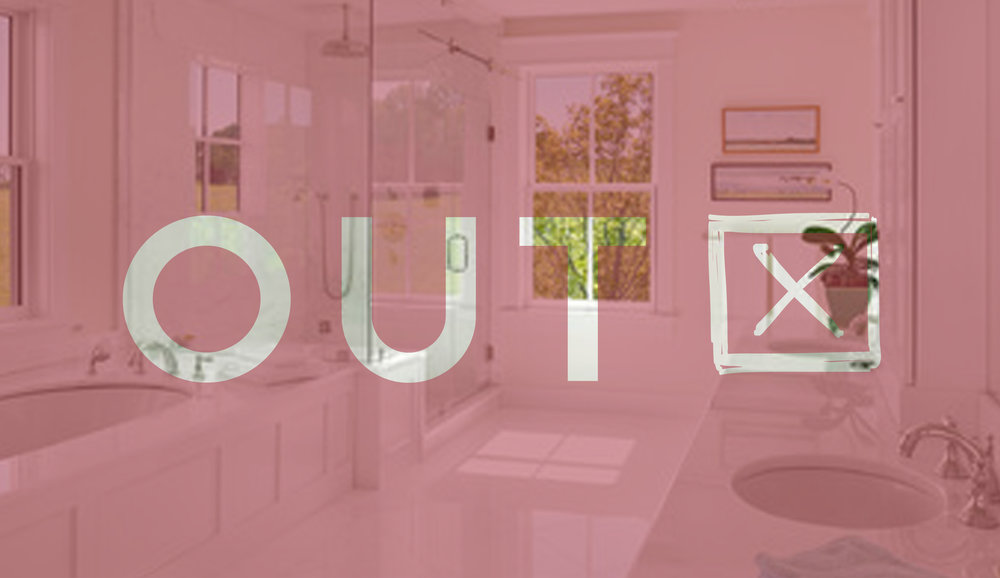The Outs in Bathroom Design