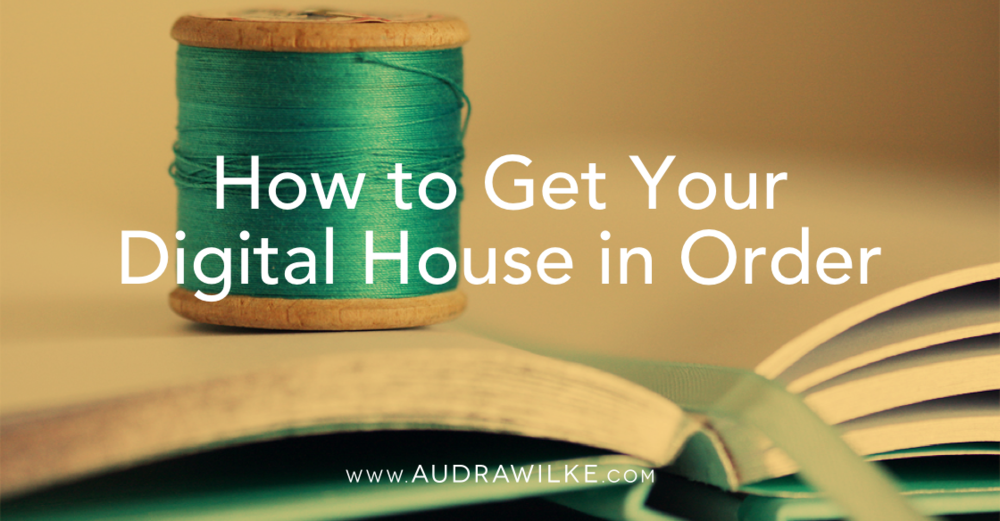 Blog-06-How-to-Get-Your-Digital-House-in-Order.png