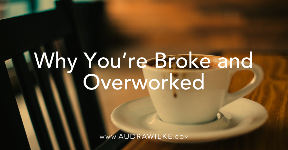 Blog-04-Why-youre-broke-and-overworked.png