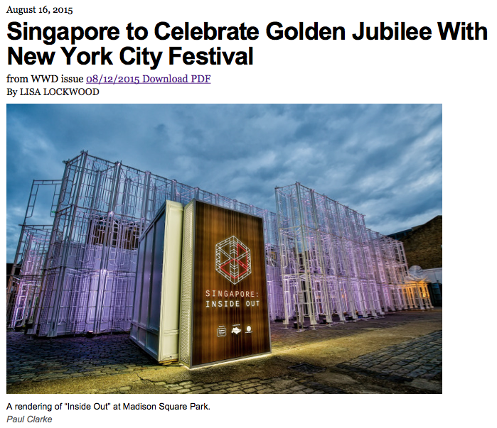 """Singapore to Celebrate Golden Jubilee with New York City Festival""    - Lisa Lockwood, Women's Wear Daily, Aug 12, 2015"