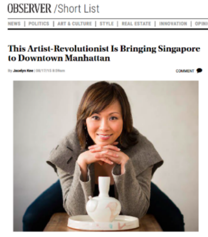 """This Artist-Revolutionist is Bringing Singapore to Downtown Manhattan"" - Jacelyn Kee, Observer, August 17, 2015"