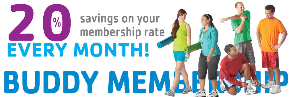 20% Savings Every Month With a Buddy Membership