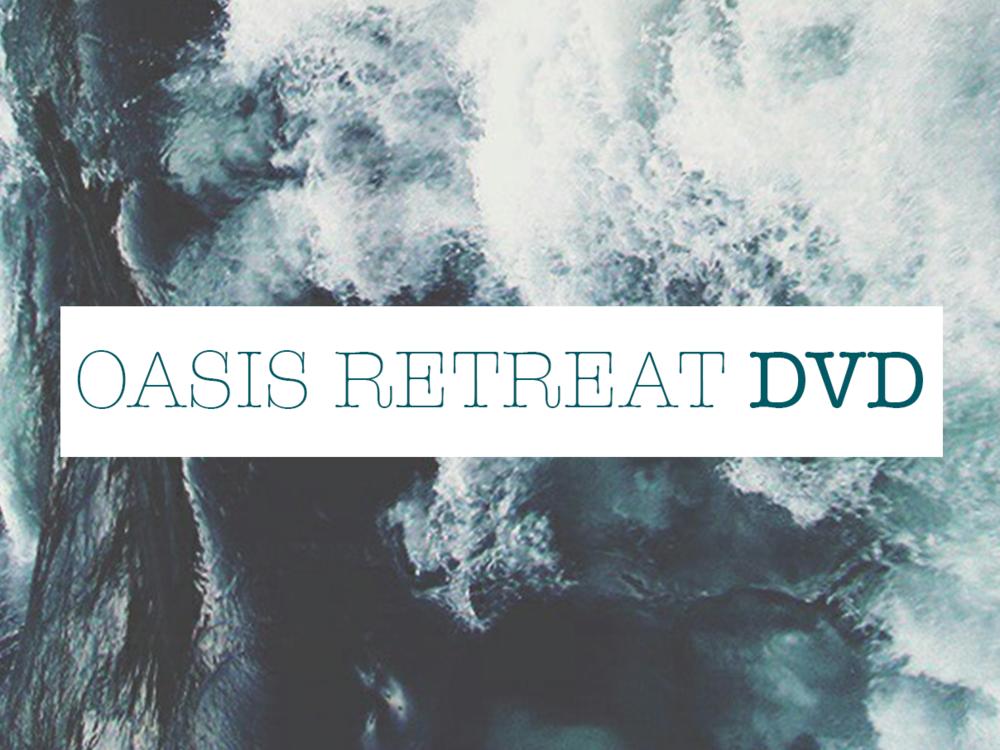 OASIS RETREAT DVD