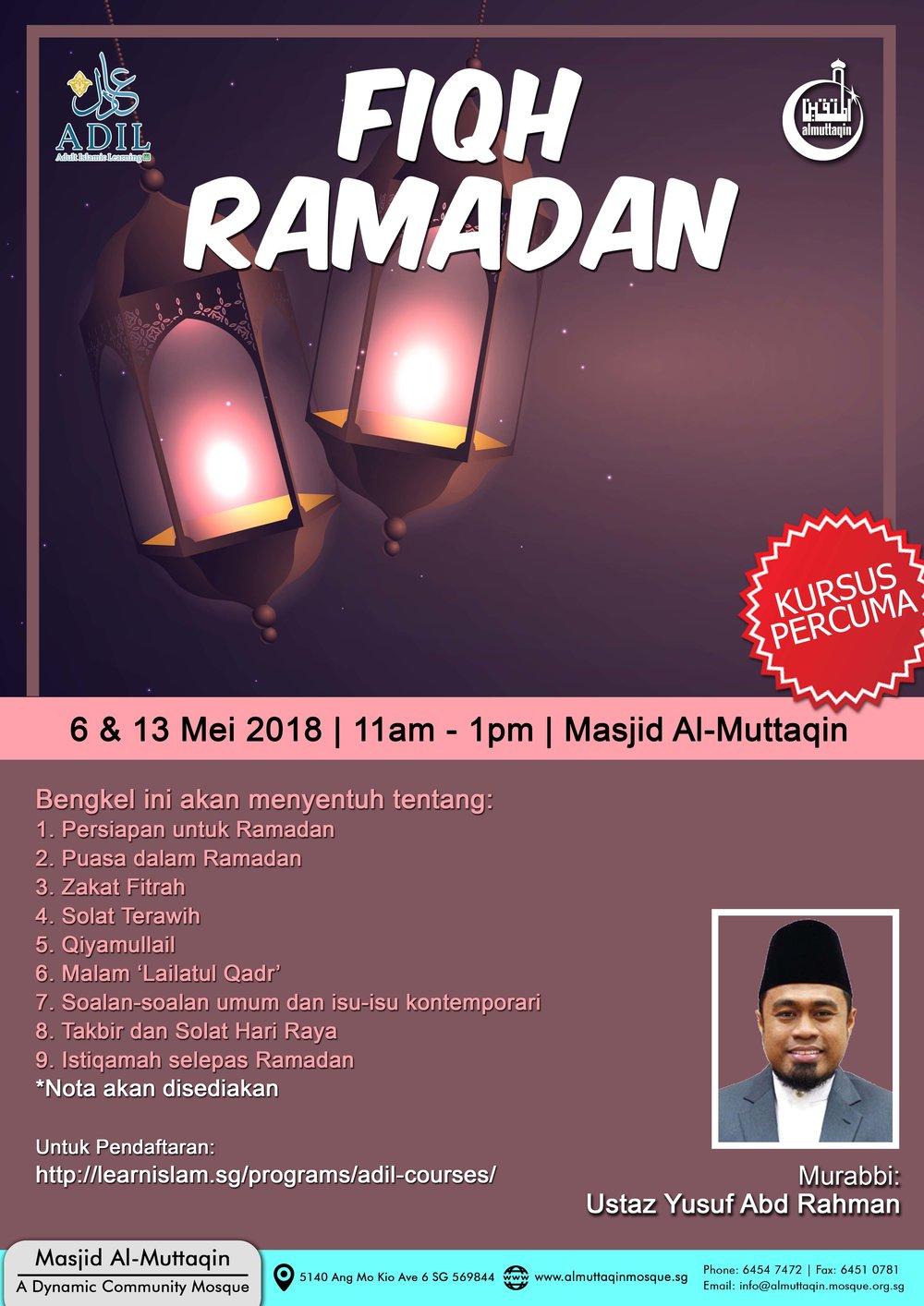 Fiqh Ramadan - Bengkel ini akan menyentuh tentang:1. Persiapan untuk Ramadan2. Puasa dalam Ramadan3. Zakat Fitrah4. Solat Terawih5. Qiyamullail6. Malam 'Lailatul Qadr'7. Soalan-soalan umum dan isu-isu kontemporari8. Takbir dan Solat Hari Raya9. Istiqamah selepas Ramadan