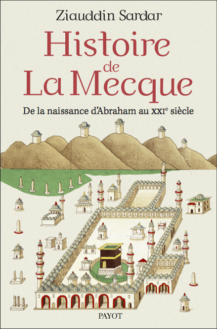 Sardar_Histoire-de-La-Mecque_couv_NEW.jpg