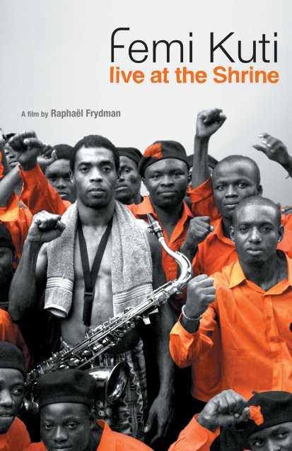 AFRICA SHRINE Written and directed by R. Frydman 90 mn. MK2. TV5 / Arte. Theatrical and DVD