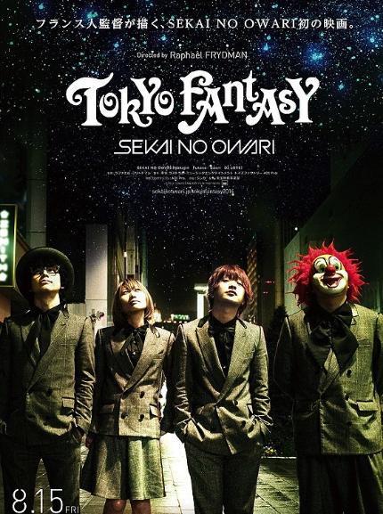 TOKYO FANTASY Written and directed by R. Frydman Staring Sekai No Owari : Nakajin, Fukase, Saroi, Love. Toho Entertainment- Aoi Pro. 90mn. 2014