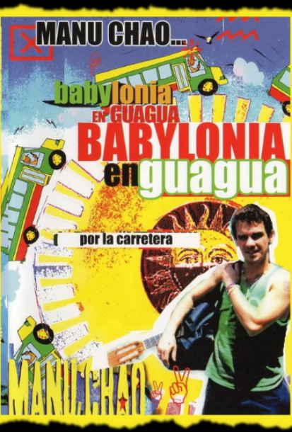 MANU CHAO, BABYLON'S FEVER Written and directed by R. Frydman 52 mn. Zone 4. Virgin Music. DVD