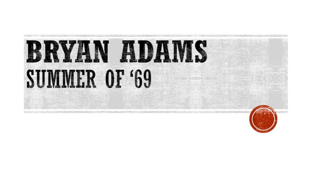 BRYAN ADAMS - SUMMER OF 69.jpg