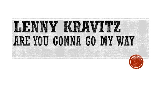 LENNY KRAVITZ - ARE YOU GONNA GO MY WAY.jpg