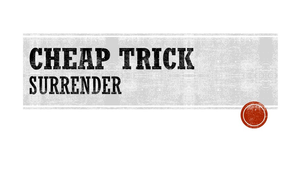 Cheap Trick - Surrender .jpg