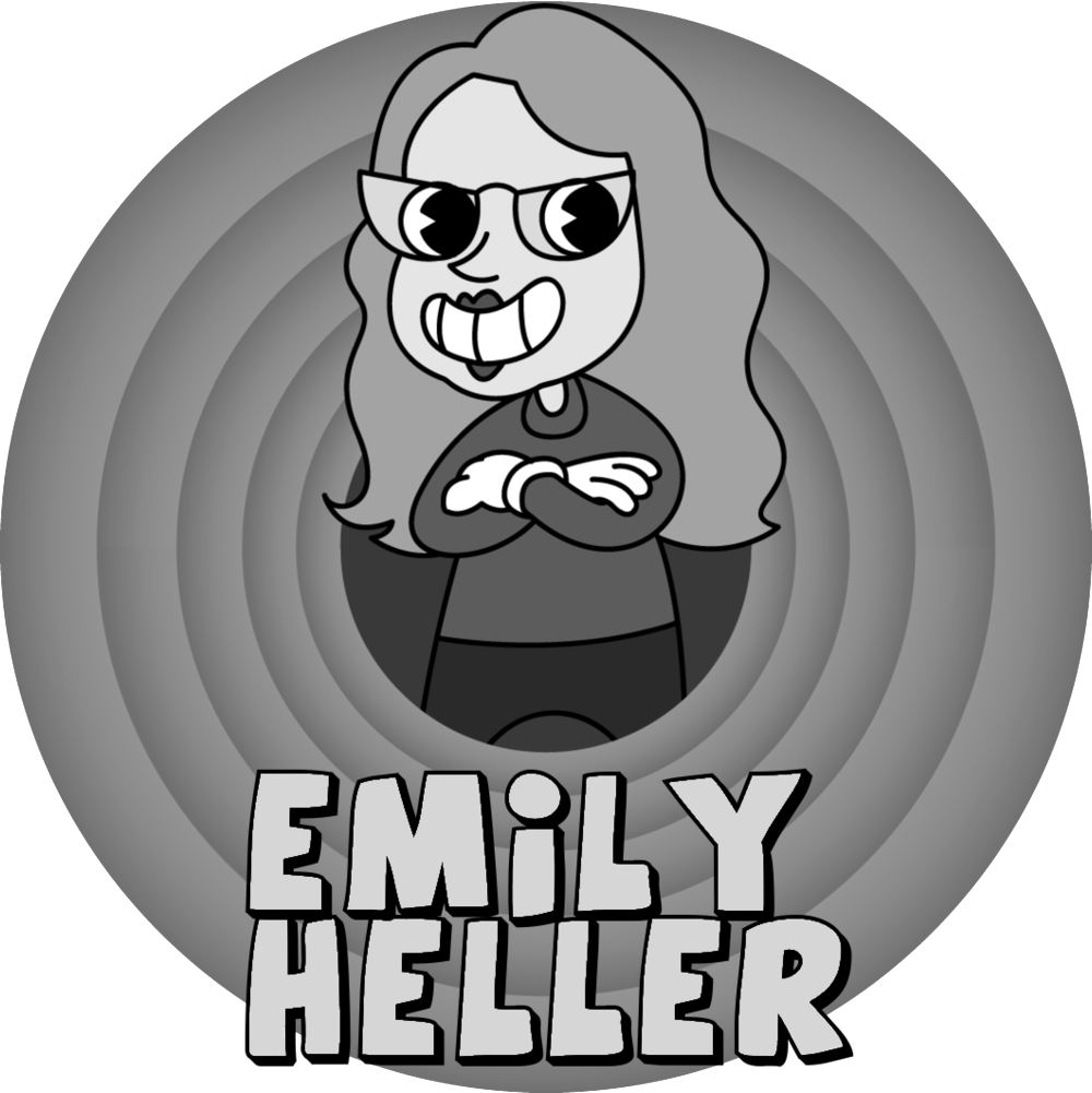 """Emily Heller is a comedian and writer who likes you very much. If you watch TV, you may have seen her tell jokes on her own half hour special for Comedy Central, Late Night with Seth Meyers, Conan, The Meltdown with Jonah and Kumail, John Oliver's New York Stand Up Show, Maron, Inside Amy Schumer, @midnight , Chelsea Lately, or as a series regular on the TBS show  Ground Floor . Along with Lisa Hanawalt, she is also the cohost of the long running podcast  Baby Geniuses on the Maximum Fun network.As far as nicknames, she prefers """"Hell Bone.""""."""