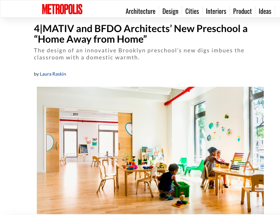 "4|MATIV & BFDO Architects' New Preschool a ""Home Away from Home""     METROPOLIS MAGAZINE - LAURA RASKIN"