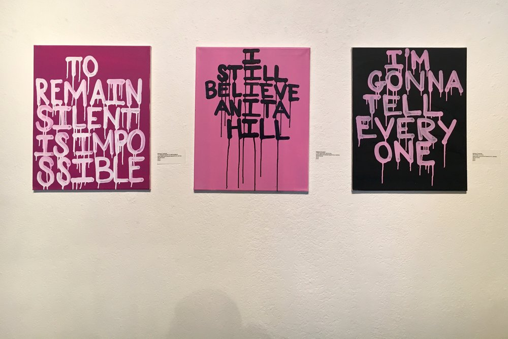 "Left to Right: TO REMAIN SILENT, I STILL BELIEVE ANITA HILL & I'M GONNA TELL (24x18"" each), spray paint, enamel and ink on canvas, 2018"