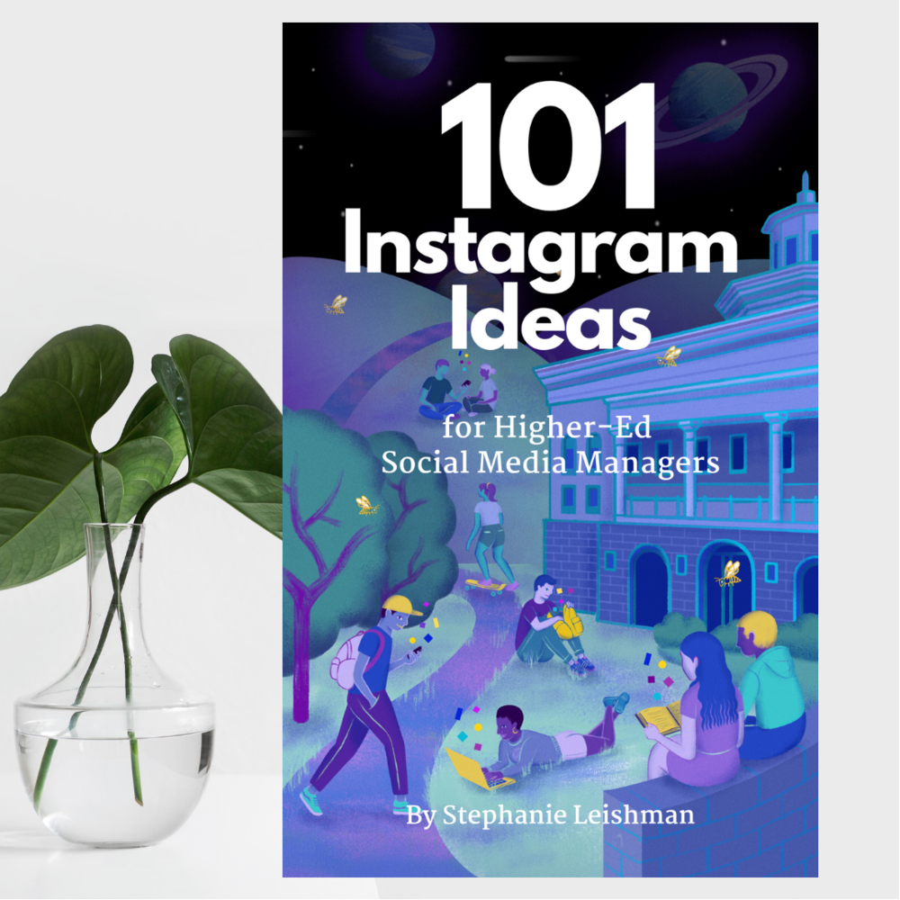 101 Instagram ideas for Higher-Ed Social Media Managers (Colleges and Universities)