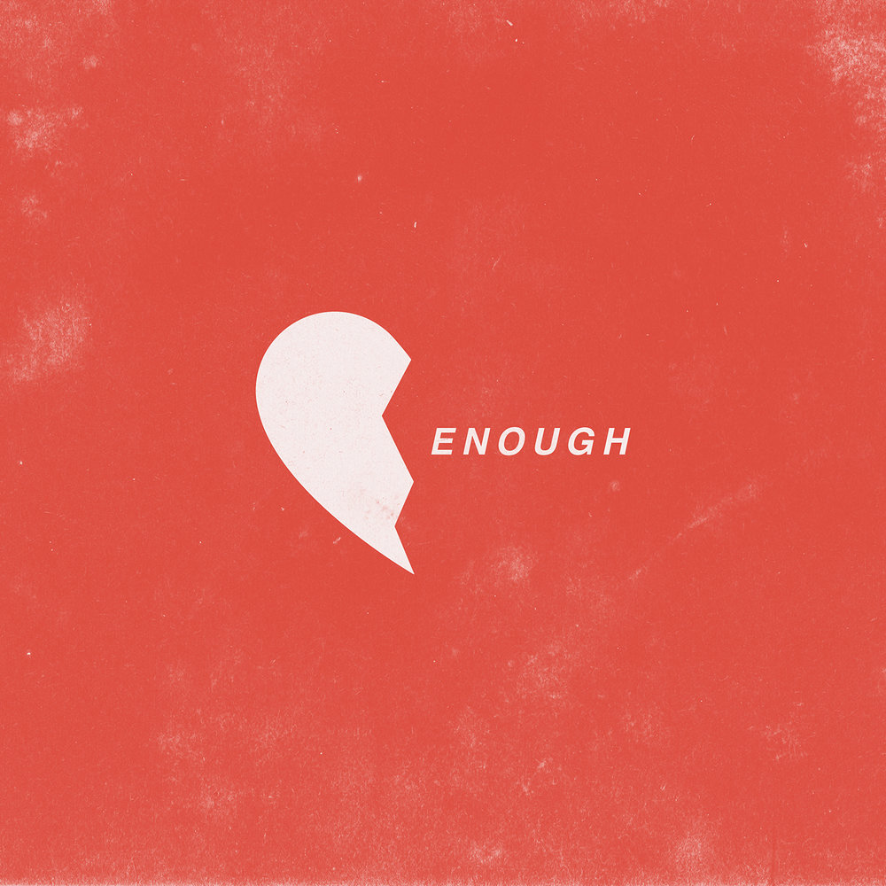 Enough - EP - // the lies and excuses were just cover-upsfor that you didn't love me enough. //