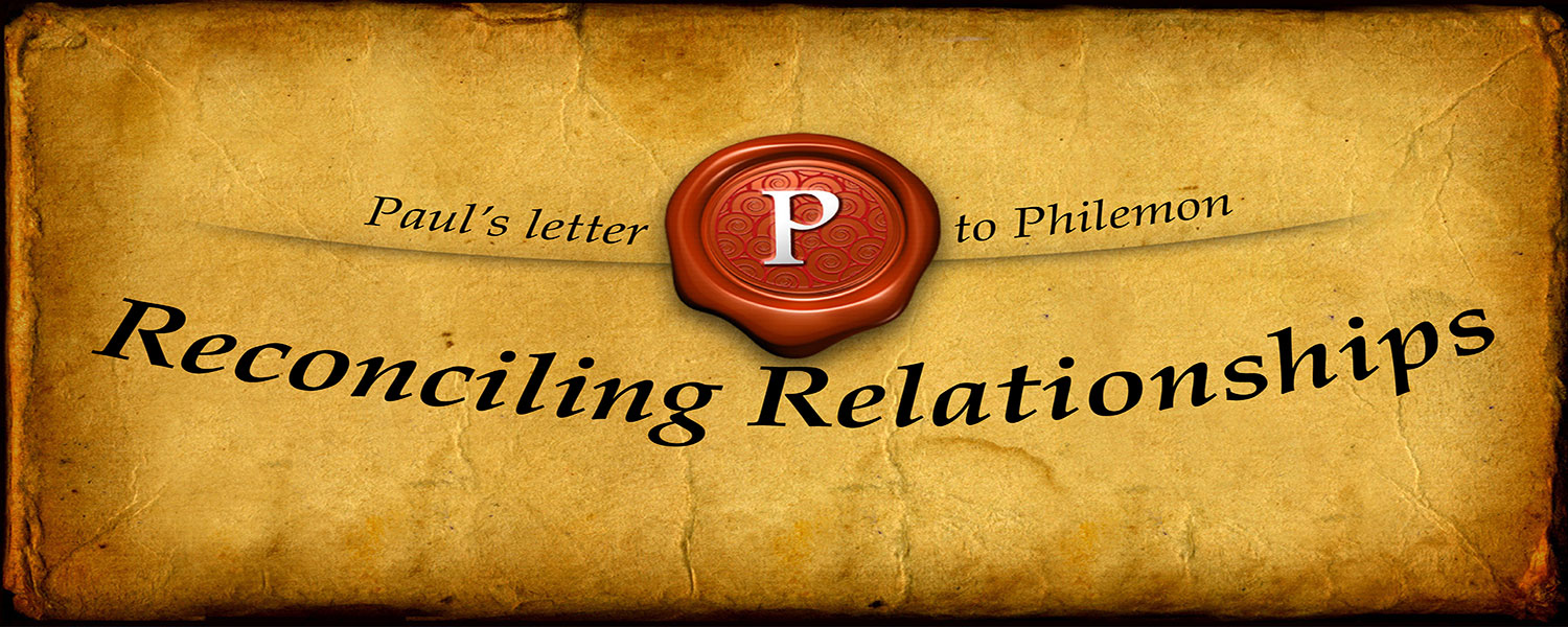 Paul's letter to Philemon: Reconciling Relationships — Prince of Peace