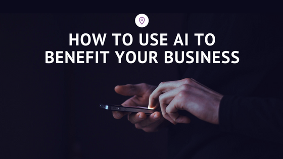 using-ai-to-benefit-business