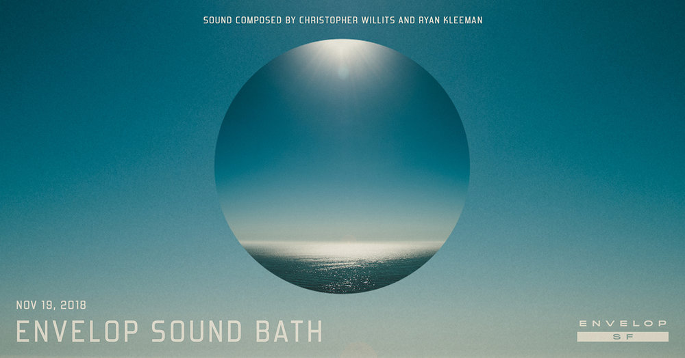 Envelop Sound Bath   Mon November 19, 2018 | At Envelop SF | 7:30 PM doors