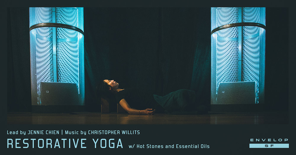 Envelop Restorative Yoga   Mon November 26, 2018 | At Envelop SF | 7:30 PM doors