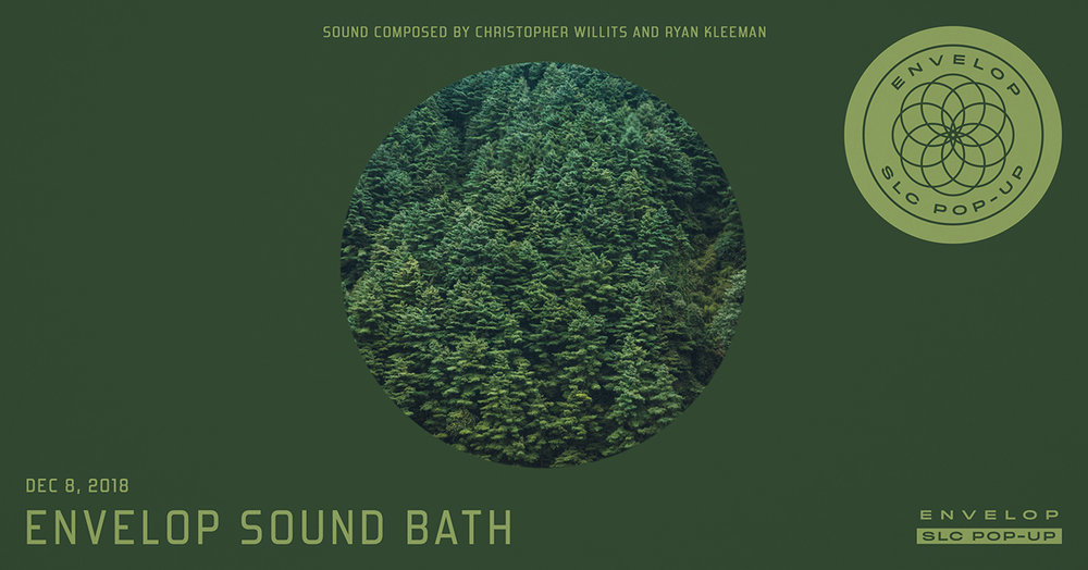 Envelop Sound Bath   Sat December 8, 2018 | At Envelop SLC Pop-Up | 7:30 PM Doors