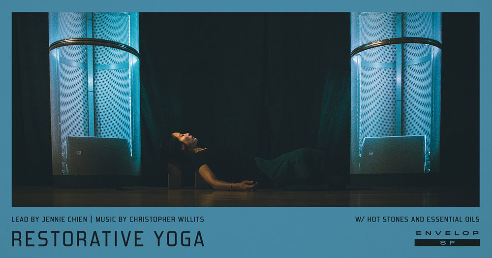 Envelop Restorative Yoga   Sun January 20, 2019 | At Envelop SF | 9:30 AM doors