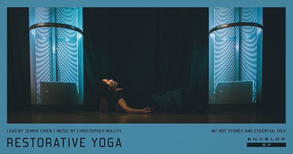 Envelop Restorative Yoga   Sun February 17, 2019     At Envelop SF   10 AM doors