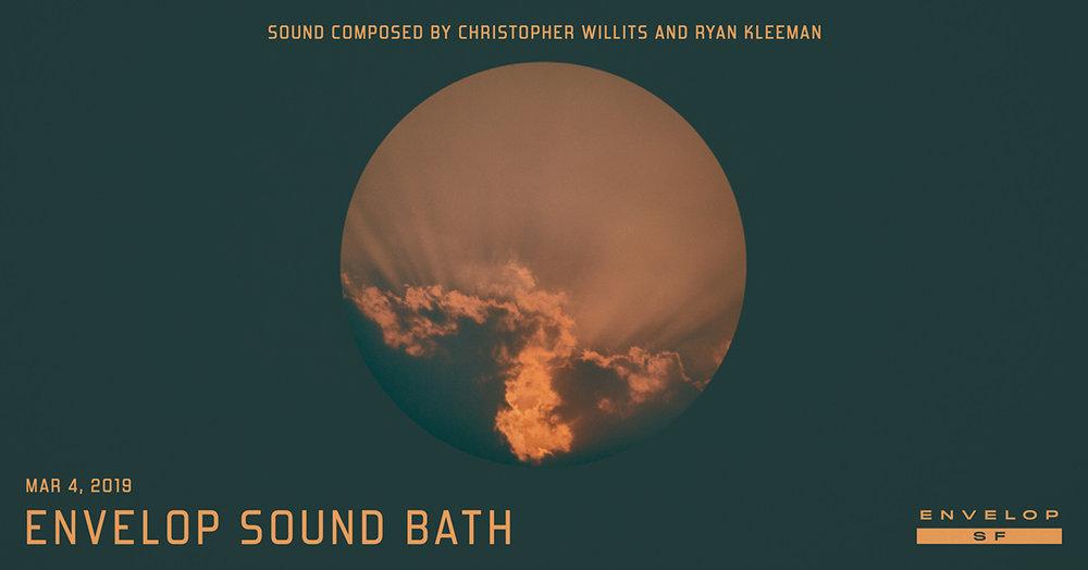 Envelop Sound Bath   Mon March 4, 2019     At Envelop SF   7:30 PM doors