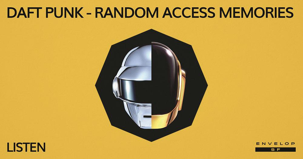 Daft Punk - Random Access Memories : LISTEN   Tue March 5, 2019     At Envelop SF   1st Session 7:30 PM doors/ 2nd Session 9:30 PM doors