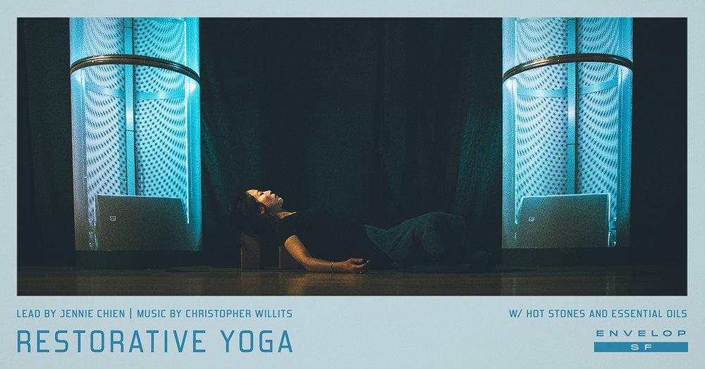 Envelop Restorative Yoga   Sun March 10, 2019   At Envelop SF   10 AM doors