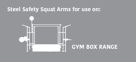 Steel Safety Squat Arms for use on: Gym Box Range