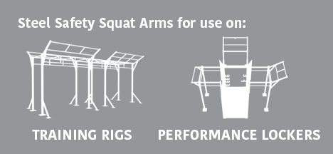 Steel Safety Squat Arms for use on: Training Rigs & Performance Lockers