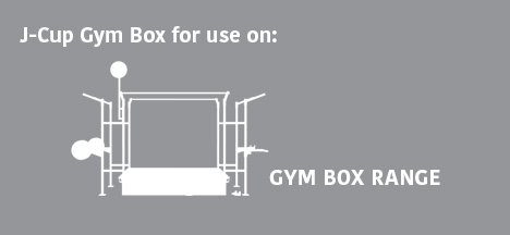 J-Cup Gym Box for use on: Gym Box Range