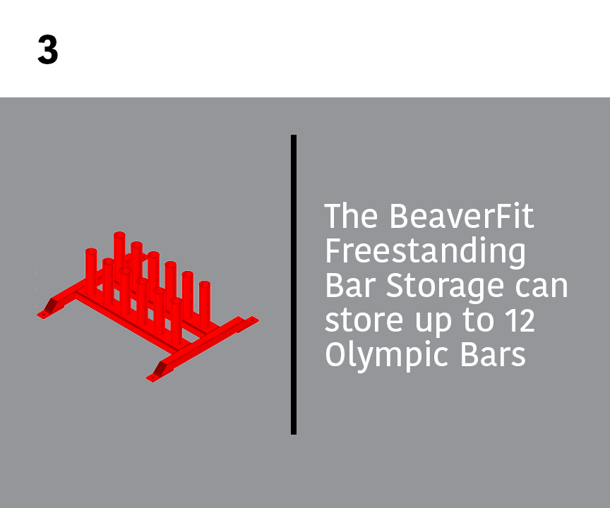 3. Free-Standing Bar Store: The BeaverFit Freestanding Bar Storage can store up to 12 Olympic Bars